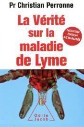 La vérité sur la maladie de Lyme - Couverture - Format classique