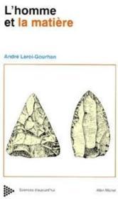 L'homme et la matiere - evolution et techniques - Couverture - Format classique