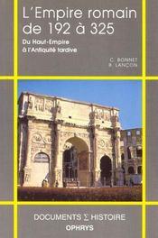 L'empire romain de 192 a 325 du haut empire a l'antiquite tardive - Intérieur - Format classique
