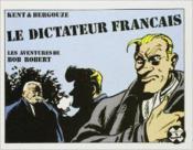 Les Aventures De Bob Robert ; Le Dictateur Francais - Couverture - Format classique