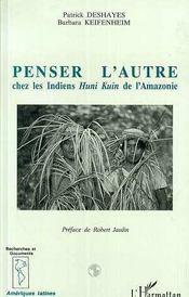 Penser L'Autre Chez Les Indiens Huni Kuin De L'Amazonie - Intérieur - Format classique