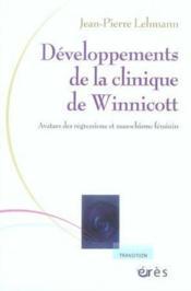Développements de la clinique de winnicott ; avatars des régressions et masochisme féminin - Couverture - Format classique