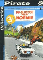 Les aventures de Spirou et Fantasio T.21 ; du glucose pour Noémie - Couverture - Format classique