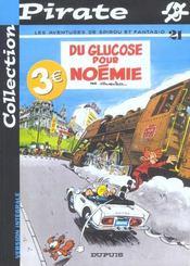 Les aventures de Spirou et Fantasio T.21 ; du glucose pour Noémie - Intérieur - Format classique