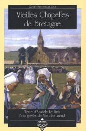 Vieilles chapelles de Bretagne - Couverture - Format classique