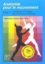 Anatomie pour le mouvement t.1 ; introduction à l'analyse des techniques corporelles - Intérieur - Format classique