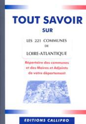 Tout Savoir Sur Les 221 Communes De Loire-Atlantique - Couverture - Format classique