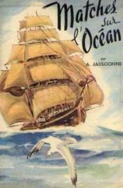 Matches sur l'océan, course du thé, course de l'or - Couverture - Format classique