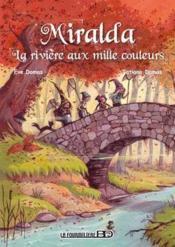 Miralda ; la rivière aux mille couleurs - Couverture - Format classique