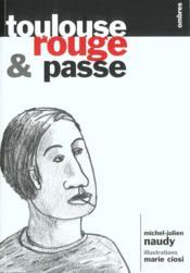 Toulouse, Rouge Et Passe - Couverture - Format classique
