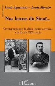 Nos Lettres Du Sinai... Correspondance De Jeunes Ecrivains A La Fin Du Xix Siecle - Intérieur - Format classique