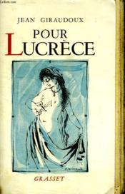 Pour Lucrece.Piece En Trois Actes. - Couverture - Format classique