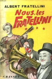 Nous Les Fratellini. - Couverture - Format classique