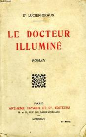 Le Docteur Illumine. - Couverture - Format classique