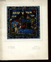 CATHEDRALE DE CHARTRES - VERRIERES DE L'ENFANCE DU CHRIST NATIVITE XIIe SIECLE - Couverture - Format classique