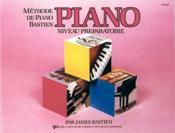 Méthode de piano Bastien ; niveau préparatoire - Couverture - Format classique