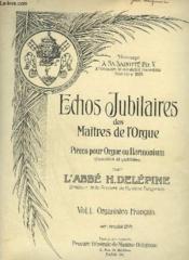 Echos Jubilaires Des Maitres De L'Orgue - Pieces Pour Orgue Ou Harmonium - Volume 1 : Organistes Francais. - Couverture - Format classique