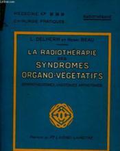La Radiotherapie Des Sydromes Organo-Vegetatifs (Sympathicotonies, Vagotonies Amphotonies) - Couverture - Format classique