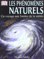 Les phenomenes naturels ; un voyage aux limites de la meteo - Intérieur - Format classique