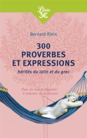 300 proverbes et expressions hérités du latin et du grec - Couverture - Format classique