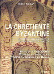 La chretiente byzantine du debut du viie au milieu du xie siecle - Intérieur - Format classique