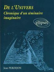 De L'Univers Chronique D'Un Seminaire Imaginaire - Intérieur - Format classique