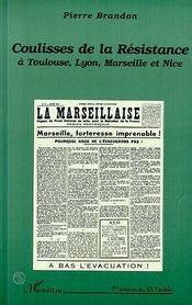 Coulisses De La Resistance A Toulouse, Lyon, Marseille Et Nice - Intérieur - Format classique