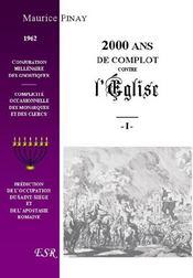 Deux Mille Ans De Complot Contre L'Eglise ; Ie Et Iie Partie - Couverture - Format classique