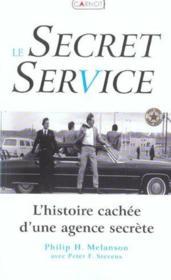 Le Secret Service ; L'Histoire Cachee D'Une Agence Secrete - Couverture - Format classique