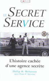Le Secret Service ; L'Histoire Cachee D'Une Agence Secrete - Intérieur - Format classique