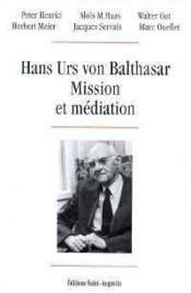 Hans Urs von Balthasar ; mission et méditation - Couverture - Format classique