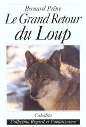 Grand Retour Du Loup (Le) - Couverture - Format classique