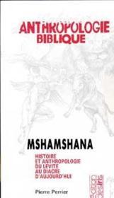 Anthropologie biblique ; Mshamshana ; histoire et anthropologie du lévite au diacre d'aujourd'hui - Couverture - Format classique