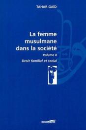 La femme musulmane dans la société t.2 ; droit familial et social - Couverture - Format classique