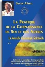 Pratique De La Connaissance De Soi Et Des Autres (La) - La Nouvelle Psychologie Spirituelle Tome 2 - Couverture - Format classique