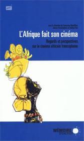 L'Afrique fait son cinéma ; regards et perspectives sur le cinéma africain francophone - Couverture - Format classique