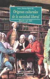 Origenes culturales de la sociedad liberal ; espana siglo xix - Intérieur - Format classique