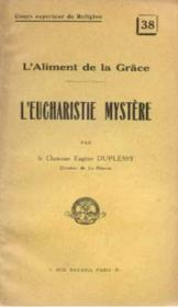 L'aliment de la Grâce; L'Eucharistie Mystère - Couverture - Format classique
