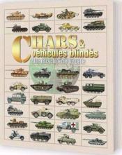 Chars et véhicules blindés ; une encyclopédie visuelle - Couverture - Format classique
