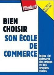 Bien choisir son école de commerce ; le guide 2011-2012 - Couverture - Format classique