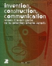Invention, construction, communication ; revues d'avant-garde de la collection Alberto Sartoris - Couverture - Format classique