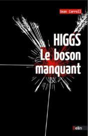 Higgs ; le boson manquant - Couverture - Format classique