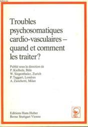 Troubles Psychosomatiquescardio-Vasculaires. Quand Et Comment Les Traiter? - Couverture - Format classique