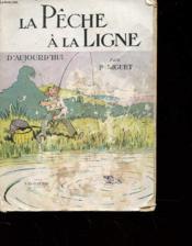 La Peche A La Ligne D'Aujourd'Hui - Couverture - Format classique