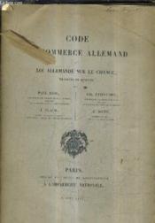 Code Du Commerce Allemand Et Loi Allemande Sur Le Change. - Couverture - Format classique