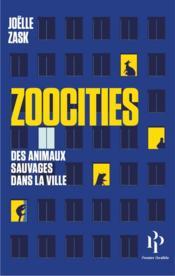 Zoocities ; des animaux sauvages dans la ville - Couverture - Format classique