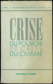 CRISE DU POUVOIR ET CRISE DU CIVISME, compte rendu in extenso de la 41ème session du cinquantenaire des semaines sociales de France à Rennes en 1954 - Couverture - Format classique