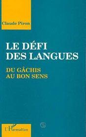 Le Defi Des Langues ; Du Gachis Au Bon Sens - Intérieur - Format classique