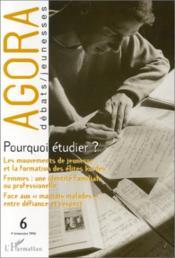 REVUE AGORA DEBATS JEUNESSES N.6 ; 4e trimestre 1996 ; pourquoi étudier ? - Couverture - Format classique