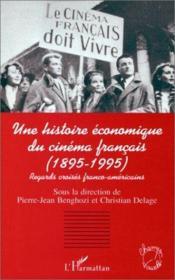Une histoire économique du cinéma français (1895-1995) ; regards croisés franco-américains - Couverture - Format classique